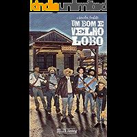 Um Bom e Velho Lobo (Sagas do Oeste Livro 1)