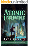 Atomic Underworld (From the World of the Atomic Sea Book 1)
