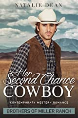 Her Second Chance Cowboy: Contemporary Western Romance Novel (Brothers of Miller Ranch Book 1) Kindle Edition