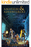 Amateurs & Adventurers (Lairs & Liches Book 1)