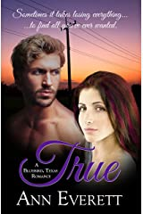 True (A Bluebird, Texas Romance) Kindle Edition