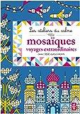Les ateliers du calme - Mosaïques Voyages extraordinaires