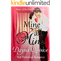 Mine, All Mine: Hot Historical Romance (Fated for Love Book 1)