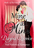 Mine, All Mine: Hot Historical Romance (Fated for Love Book 1) (English Edition)