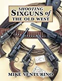 Shooting Sixguns of the Old West