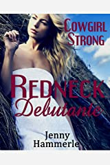 Cowgirl Strong (Redneck Debutante Book 3) Kindle Edition