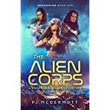 The Alien Corps: A Sword and Planet Adventure (A Fantastic Space Adventure Series With Strong Female Characters Book 1)