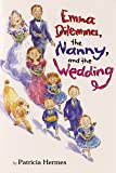 Emma Dilemma, the Nanny, and the Wedding
