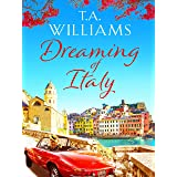 Dreaming of Italy: A stunning and heartwarming holiday romance