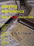 Playing Harmonica Like a Real Musician