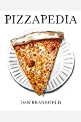 Pizzapedia: An Illustrated Guide to Everyone's Favorite Food Hardcover