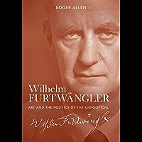 Wilhelm Furtwängler: Art and the Politics of the Unpolitical book cover