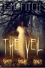 The Veil: Ghosts, Goblins, Ghouls Kindle Edition