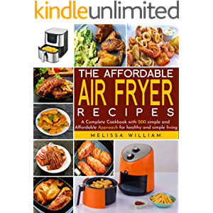 The Affordable Air Fryer Recipes: A Complete Cookbook with 200 simple and Affordable Approach for healthy and simpe…
