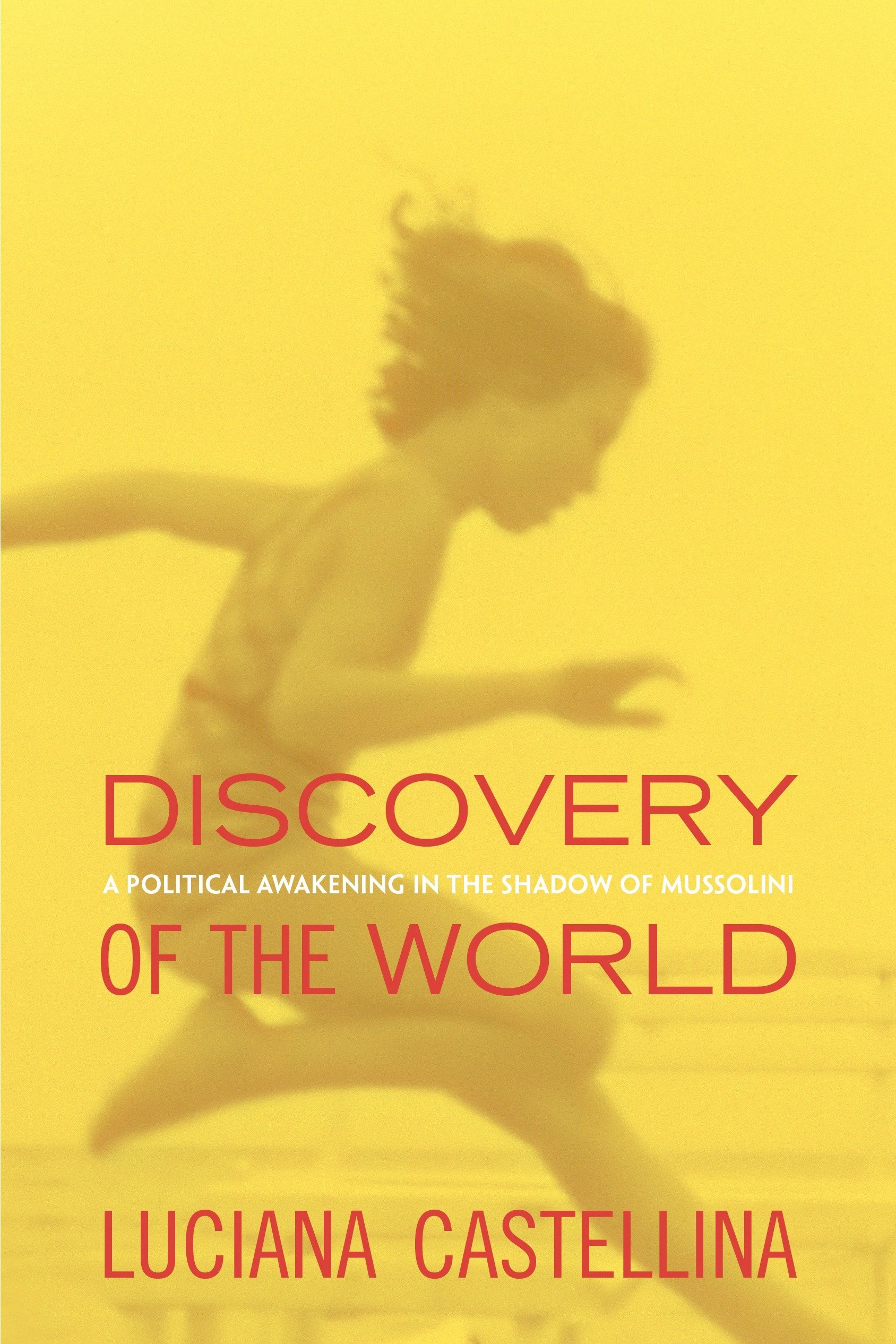 Download Discovery of the World: A Political Awakening in the Shadow of Mussolini pdf