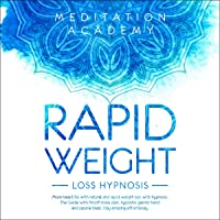 Rapid Weight Loss Hypnosis: More Beautiful with Natural and Rapid Weight Loss with Hypnosis. The Guide with Mindfulness Diet, Hypnotic Gastric Band and Calorie Blast. Stay Amazing Effortlessly
