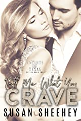 Tell Me What You Crave (Knights of Texas Book 2) Kindle Edition