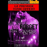 Never Forget  / Ton Souvenir En Moi (Premier Tome Offert !): [New Romance]
