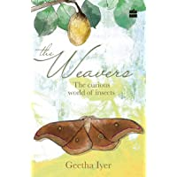 The Weavers: The Curious World of Insects