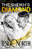 The Sheikh's Diamond (Sheikh's Wedding Bet Series Book 1)