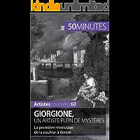 Giorgione, un artiste plein de mystères: La première révolution de la couleur à Venise (Artistes t. 60) (French Edition)