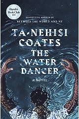 The Water Dancer (Oprah's Book Club): A Novel Hardcover
