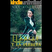 El Duque y la Plebeya: Saga de beldades prolemáticas una novela romantica con amor y odio (Spanish Edition)