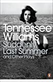 Suddenly Last Summer and Other Plays (Penguin Modern Classics)