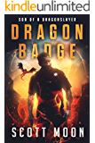 Dragon Badge (Son of a Dragonslayer Book 1)