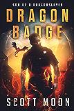 Dragon Badge (Son of a Dragonslayer Book 1)