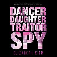 Dancer, Daughter, Traitor, Spy (The Bolshoi Saga Book 1)