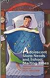 Adolescent Sleep Needs & School Starting Times