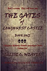 The Gates of Loughurst Castle: Book One: A Romantic Suspense Thriller (A Regency Romance Zombie Apocalypse Series 1) Kindle Edition