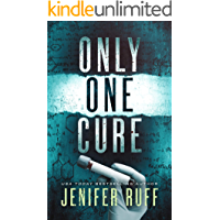 Only One Cure: A Medical Mystery Thriller (FBI and CDC Medical Thriller Book 2)