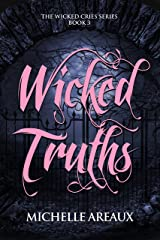 Wicked Truths (The Wicked Cries Series Book 3) Kindle Edition