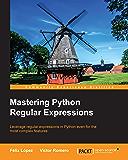 Mastering Python Regular Expressions (English Edition)