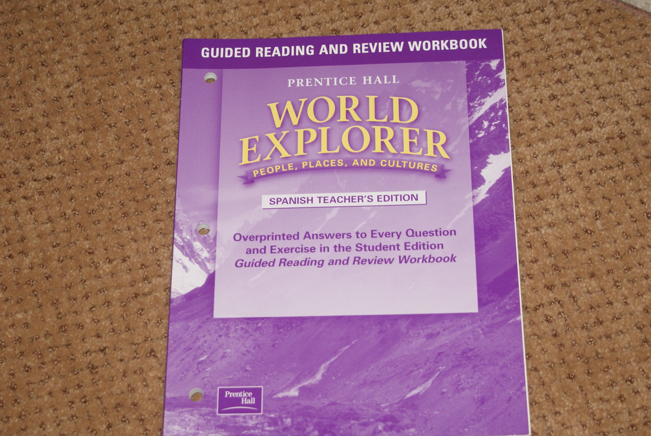 World Explorer People, Places and Cultures (Guided Reading and Review  Workbook-Soanish Teacher's Edition): et al Prentice Hall Staff:  9780130679772: ...