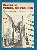 Course in Pencil Sketching: Bk. 1