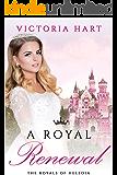 ROYAL ROMANCE: A Royal Renewal (The Royals of Heledia Book 3)