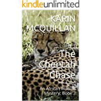 The Cheetah Chase: An African Wildlife Mystery: Book 3