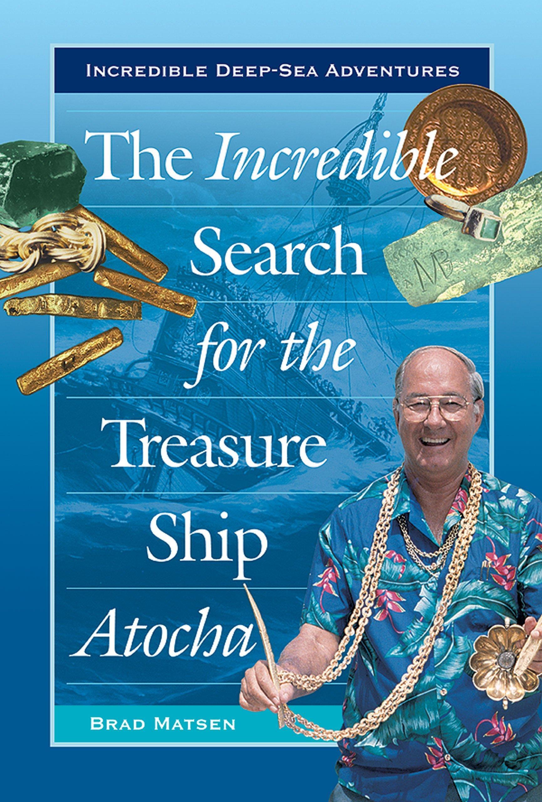 Download The Incredible Search for the Treasure Ship Atocha (Incredible Deep-Sea Adventures) PDF