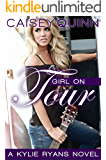 Girl on Tour (Kylie Ryans Book 2)