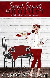 Sweet Scones & Murder: A Bake Shop Murder Mystery (Bake Shop Cozy Murder Mystery Book 1)