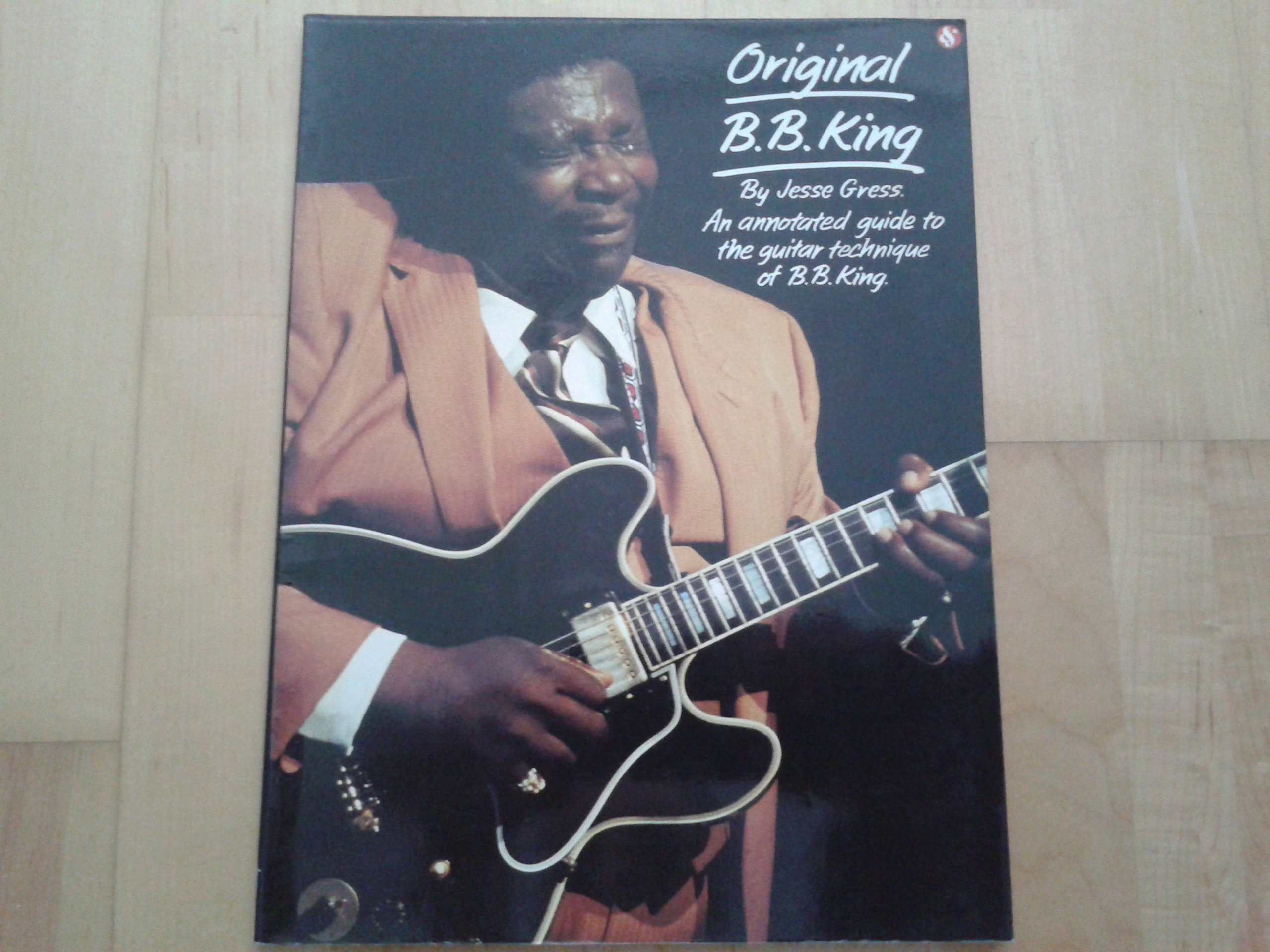 Original B.B. King: An Annotated Guide to the Guitar Technique of ...