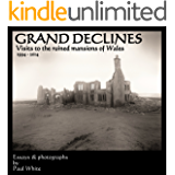 GRAND DECLINES: visits to the ruined mansions of Wales 1994 - 2014
