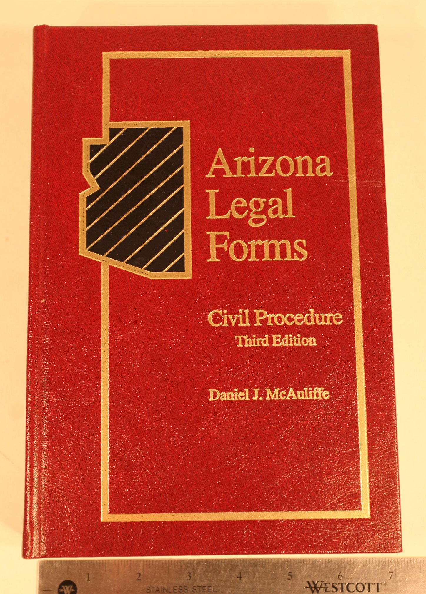 Civil Procedure Arizona Legal Forms Daniel J McAuliffe - Arizona legal forms