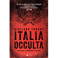 Italia occulta: Dal delitto Moro alla strage di Bologna. Il triennio maledetto che sconvolse la Repubblica (1978-1980)