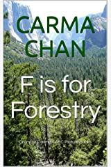 F is for Forestry (Gramma Carmels ABC Picture Books Book 6) Kindle Edition