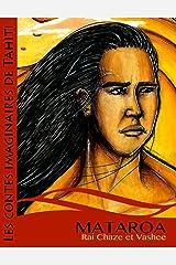 Mataroa et le roi des oiseaux (Les contes imaginaires de Tahiti t. 2) (French Edition) Kindle Edition