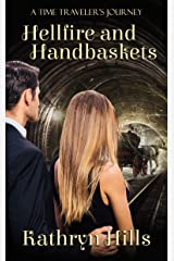 Hellfire and Handbaskets (A Time Traveler's Journey Book 2) Kindle Edition